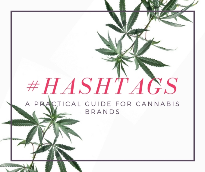 A Practical Guide to Using Hashtags For CannabisBrands
